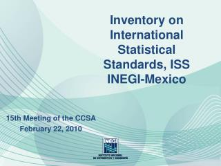 Inventory on International Statistical Standards, ISS INEGI-Mexico