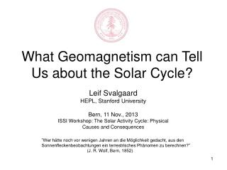 What Geomagnetism can Tell Us about the Solar Cycle?