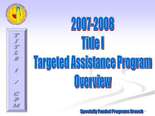 2007-2008 Title I Targeted Assistance Program Overview