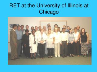 RET at the University of Illinois at Chicago