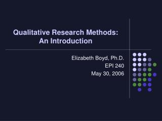 Qualitative Research Methods:  An Introduction