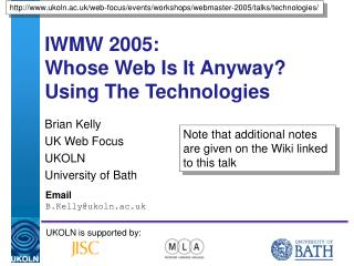 IWMW 2005:  Whose Web Is It Anyway? Using The Technologies