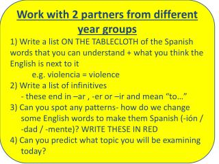 Work with  2 partners from different year groups