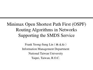 Frank Yeong-Sung Lin  ( 林永松) Information Management Department National Taiwan University