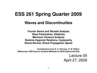Waves and Discontinuities Fourier Series and Wavelet Analysis Wave Polarization, Ellipticity