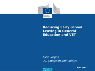 Reducing Early School Leaving in General Education and VET