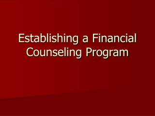 Establishing a Financial Counseling Program