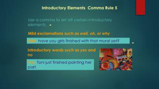 Introductory Elements  Comma Rule 5