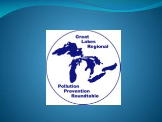Great Lakes Regional Pollution Prevention Roundtable