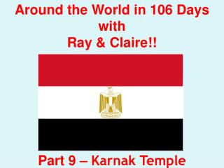 Around the World in 106 Days with Ray & Claire!! Part 9 –  Karnak  Temple