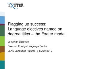 Flagging up success:  Language electives named on  degree titles – the Exeter model.