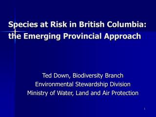 Species at Risk in British Columbia: the Emerging Provincial Approach
