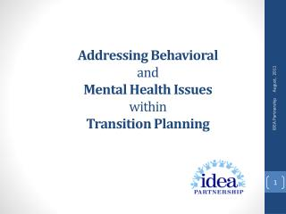 Addressing Behavioral  and  Mental Health Issues  within  Transition Planning