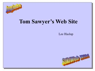 Tom Sawyer's Web Site