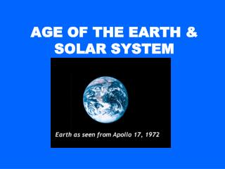 AGE OF THE EARTH & SOLAR SYSTEM
