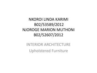 NKOROI LINDA KARIMI B02/53589/2012 NJOROGE MARION MUTHONI B02/52607/2012