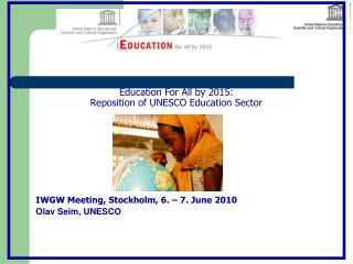 Education For All by 2015:   Reposition of UNESCO Education Sector