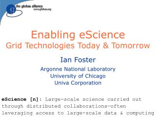Enabling eScience Grid Technologies Today & Tomorrow