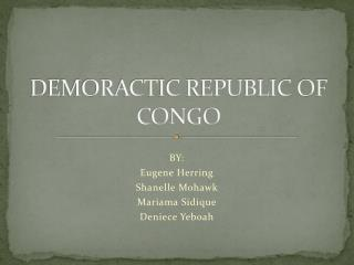 DEMORACTIC REPUBLIC OF CONGO