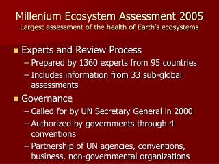 Millenium Ecosystem Assessment 2005 Largest assessment of the health of Earth's ecosystems