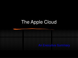 The Apple Cloud An Executive Summary