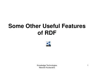Some Other Useful Features of RDF