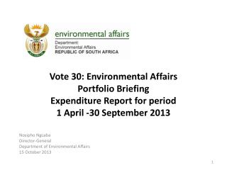 Nosipho Ngcaba Director-General Department of Environmental Affairs 15 October 2013