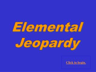 Elemental Jeopardy