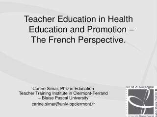 Teacher Education in Health Education and Promotion –  The French Perspective.