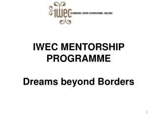 IWEC MENTORSHIP PROGRAMME Dreams beyond Borders