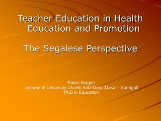 Teacher Education in Health Education and Promotion  The Segalese Perspective
