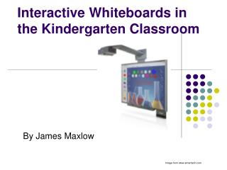 Interactive Whiteboards in the Kindergarten Classroom