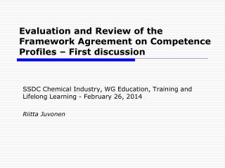 Evaluation and Review of the Framework Agreement on Competence Profiles – First discussion