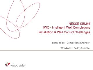NESSE SBM#6 IWC - Intelligent Well Completions  Installation & Well Control Challenges