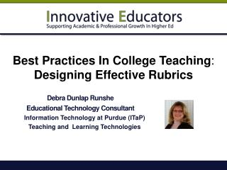 Best Practices In College Teaching :  Designing Effective Rubrics