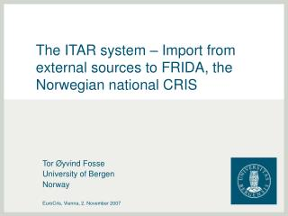 The ITAR system – Import from external sources to FRIDA, the Norwegian national CRIS