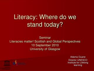 Adama Ouane Director UNESCO Institute for Lifelong learning