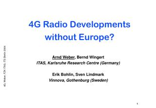 4G Radio Developments  without Europe?
