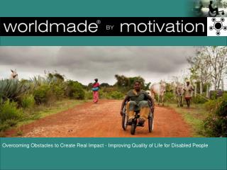 Overcoming Obstacles to Create Real Impact - Improving Quality of Life for Disabled People