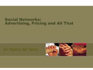 Social Networks:  Advertising, Pricing and All That