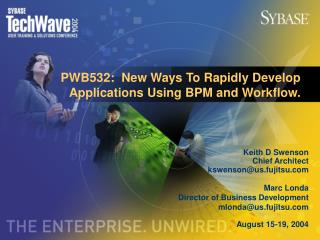 PWB532:  New Ways To Rapidly Develop Applications Using BPM and Workflow.