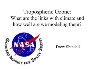 Tropospheric Ozone:  What are the links with climate and how well are we modeling them?
