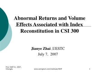 Abnormal Returns and Volume Effects Associated with Index Reconstitution in CSI 300