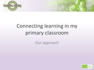 Connecting learning in my primary classroom