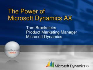 The Power of  Microsoft Dynamics AX
