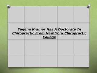 Eugene Kramer Has A Doctorate In Chiropractic From New York