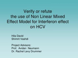 Verify or refute  the use of Non Linear Mixed Effect Model for Interferon effect on HCV