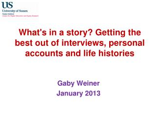What's in a story? Getting the best out of interviews, personal accounts and life histories
