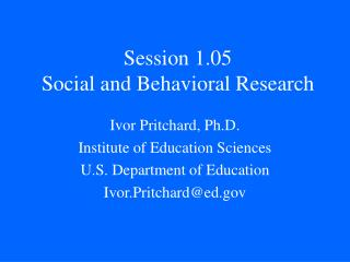 Session 1.05 Social and Behavioral Research