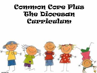 Common Core Plus  The Diocesan Curriculum